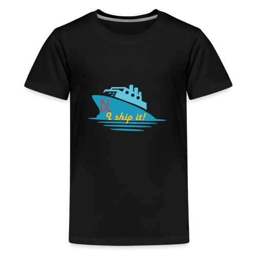 Welcome aboard the BL Ship! - Teenage Premium T-Shirt