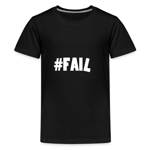 FAIL / White - T-shirt Premium Ado