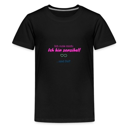 Ich oute mich ich bin sensibel und Du? - Teenager Premium T-Shirt