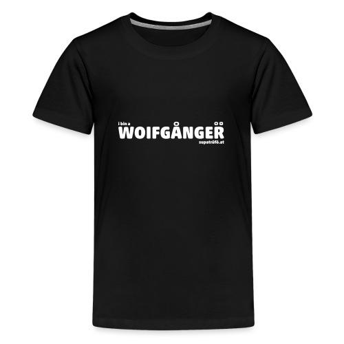 SUPATRÜFÖ WOIFGANGER - Teenager Premium T-Shirt
