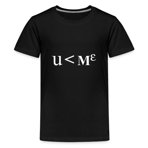 Less Than Me - Teenage Premium T-Shirt