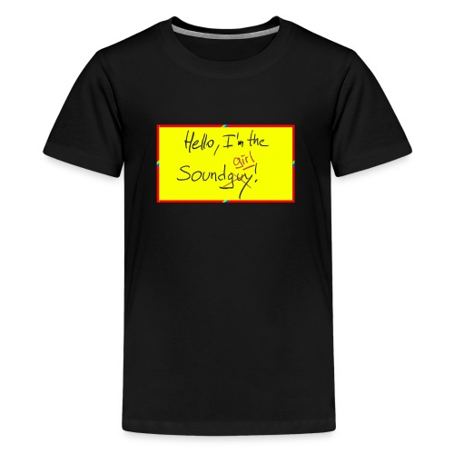 hello, I am the sound girl - yellow sign - Teenage Premium T-Shirt