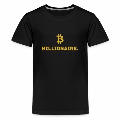 Millionaire. X Bitcoin Millionaire. - Teenage Premium T-Shirt