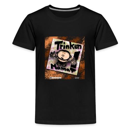 Design Baby Trinken Mama - Teenager Premium T-Shirt