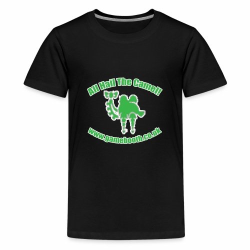 All Hail The Camel! - Teenage Premium T-Shirt