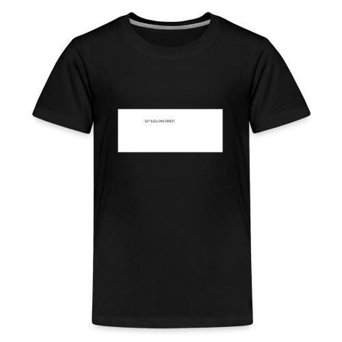 eat sleep sing - Teenage Premium T-Shirt