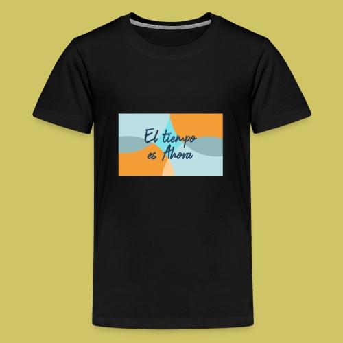 El tiempo es Ahora - Teenage Premium T-Shirt