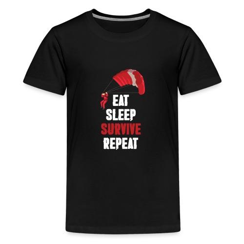 Eat - sleep - SURVIVE - repeat! - Koszulka młodzieżowa Premium