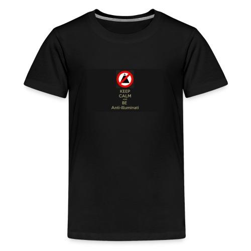 Keep calm and be anti illuminati - Teenage Premium T-Shirt