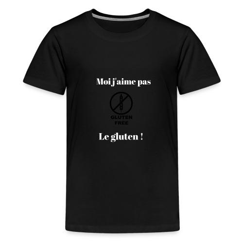 Moi j'ai pas le gluten ! - T-shirt Premium Ado