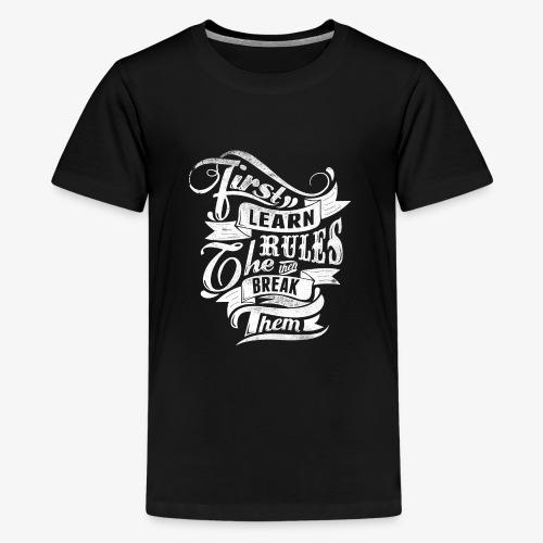 Ensin oppia säännöt - Teinien premium t-paita