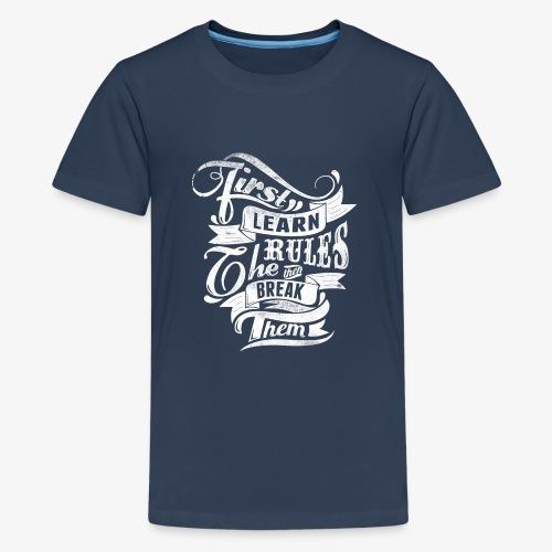 Tout d'abord apprendre les règles - T-shirt Premium Ado