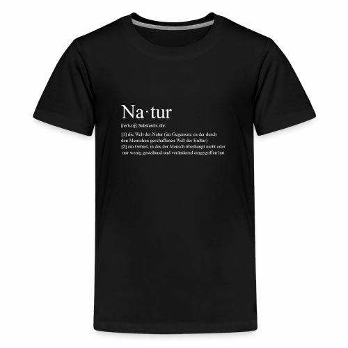 Natur Definition - Teenager Premium T-Shirt