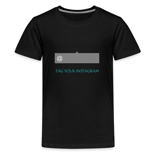 Tag your instagram - Teenage Premium T-Shirt