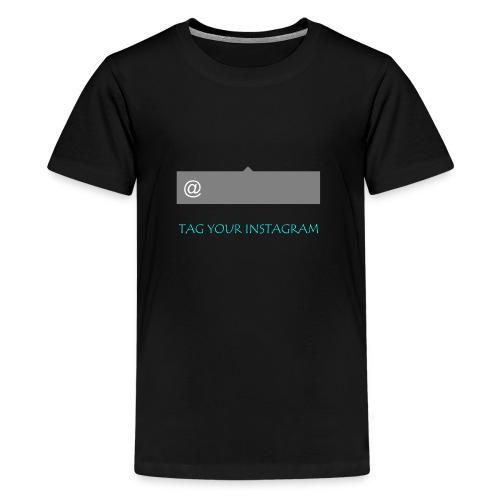 Tag your instagram - Teenage Premium T-Shirt