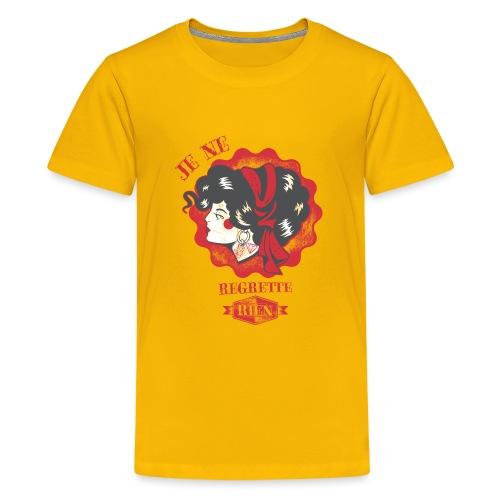 Je ne regrette rien - Teenager Premium T-Shirt