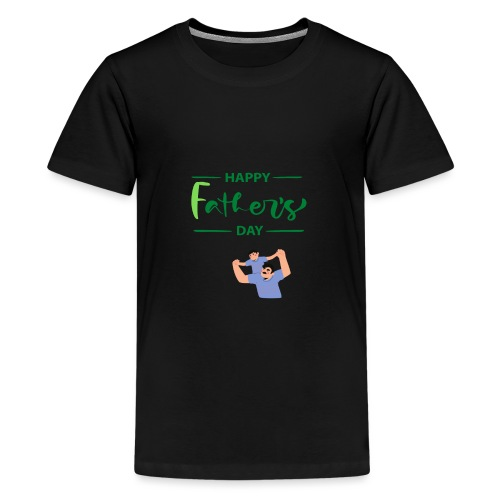 fathers day - Teenager premium T-shirt
