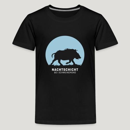 Nachtschicht bei Schweinemond! Jäger Shirt Jaeger - Teenager Premium T-Shirt