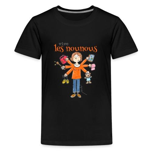 013 vive les nounous - T-shirt Premium Ado