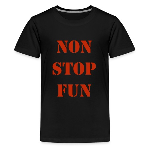 non stop fun - Teenager Premium T-Shirt