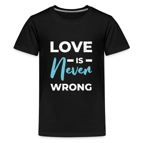 Love is never wrong - T-shirt Premium Ado
