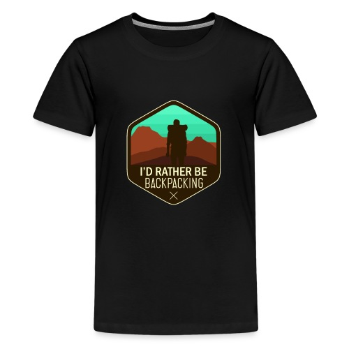 I'd Rather Be Backpacking - Teenager Premium T-Shirt