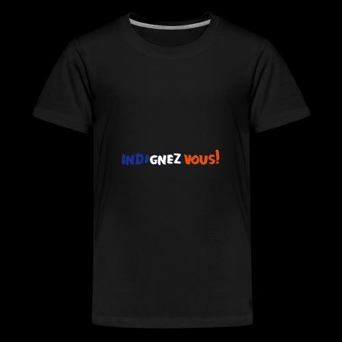indignez vous! - Teenager Premium T-Shirt