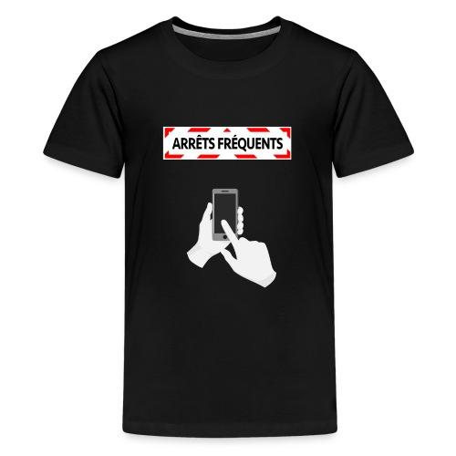 Arrêts fréquents - T-shirt Premium Ado