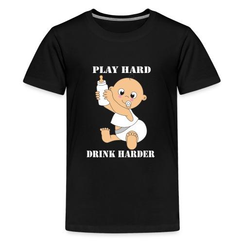 Play hard... Drink harder - Teenager Premium T-Shirt
