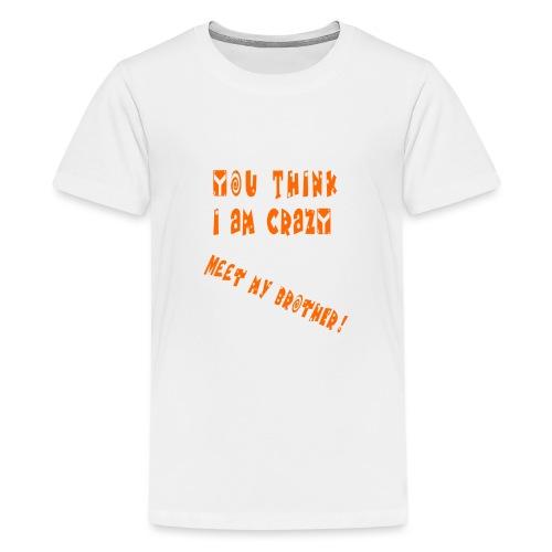 Crazy Brother - Teinien premium t-paita