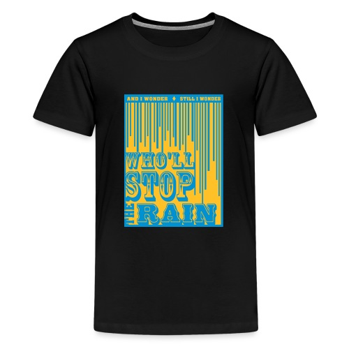 Who 'll stop the rain CCR inspired - Teenager Premium T-shirt