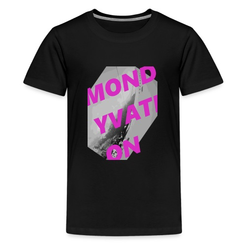 MONDYVATION - Teenager Premium T-Shirt