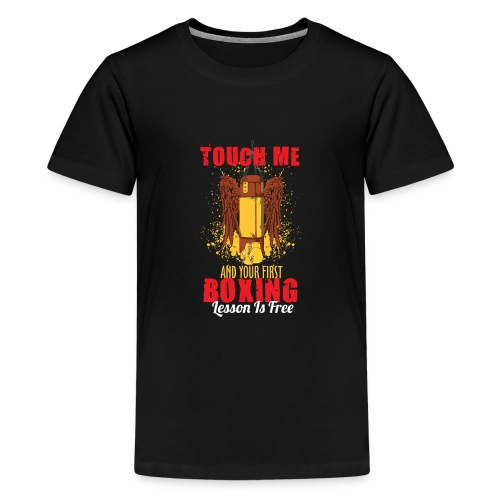 Touch Me And Your First Boxing Lesson Is Free - Teenage Premium T-Shirt