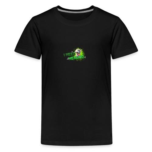 I Need Healing! - Teenage Premium T-Shirt