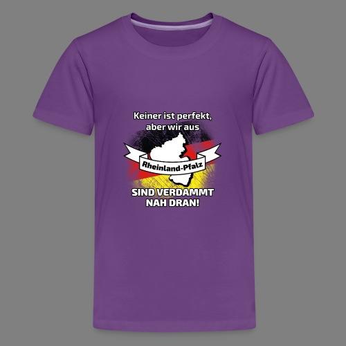 Perfekt Rheinland-Pfalz - Teenager Premium T-Shirt