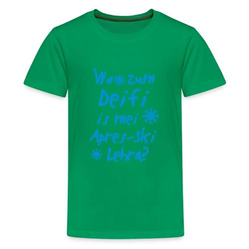 Wintershirt Wo zum Deifi is mei ApresSki Lehra? - Teenager Premium T-Shirt