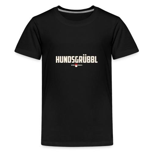 Hundsgruebbl - Teenager Premium T-Shirt