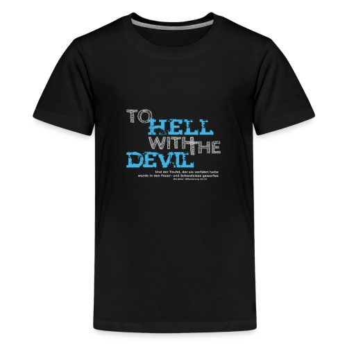 to hell with the devil blau - Teenager Premium T-Shirt
