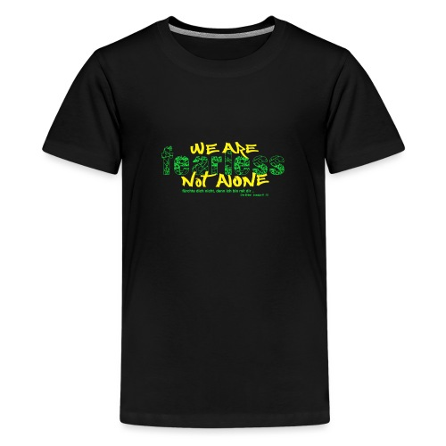 fearless - we are not alone - Teenager Premium T-Shirt