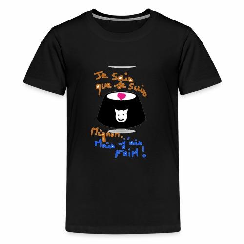 Je sais que je suis mignon, mais j'ai faim ! - T-shirt Premium Ado