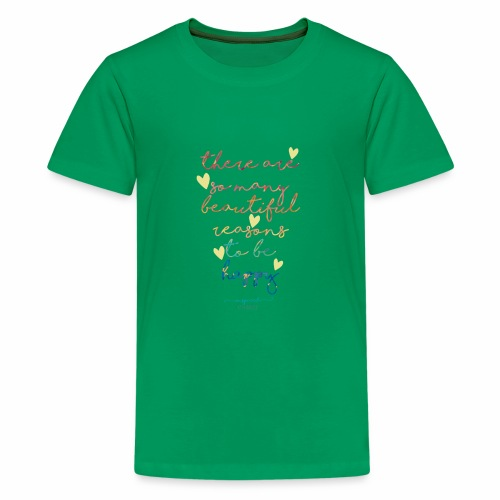 There are so many beautiful reasons to be happy - Teenage Premium T-Shirt