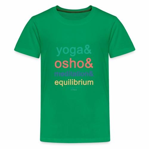Yoga& Osho& Meditation& Equilibrium - Teenage Premium T-Shirt