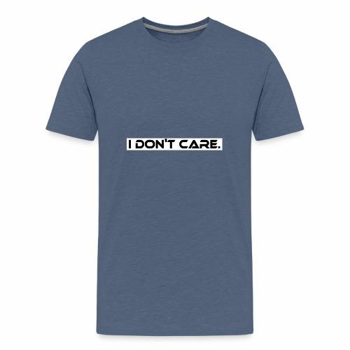 I DON T CARE Design, Ist mit egal, schlicht, cool - Teenager Premium T-Shirt