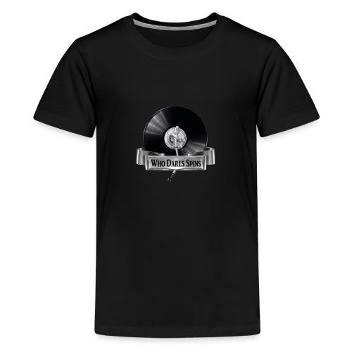 WHO DARES SPINS - Teenage Premium T-Shirt