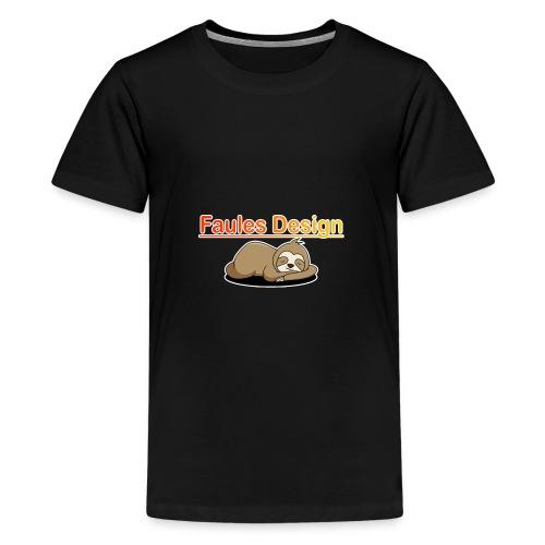 Faules Design - Teenager Premium T-Shirt