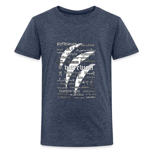 Werewolf in 33 Languages (Black Ver.) - Teenage Premium T-Shirt