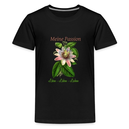 Meine Passion Leben Lieben Lachen - Teenager Premium T-Shirt