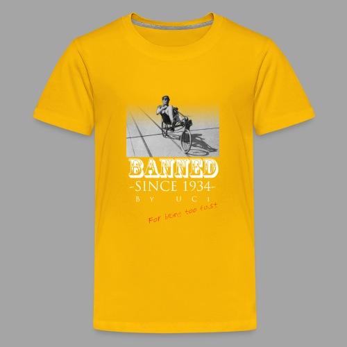 Recumbent Bike Banned since 1934 - Teinien premium t-paita