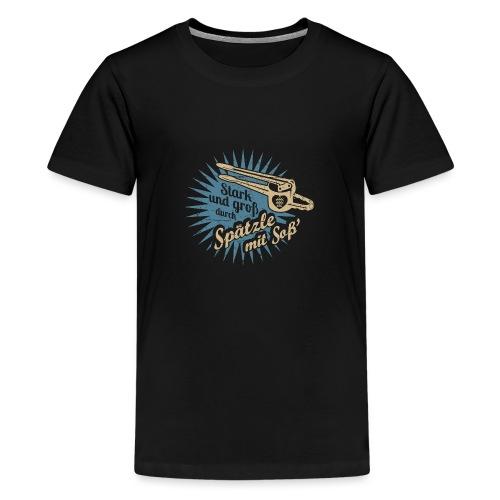 Spätzle mit Soß - Teenager Premium T-Shirt