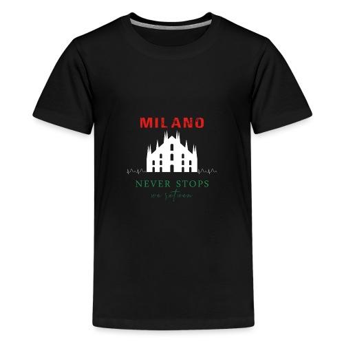 MILAN NEVER STOPS T-SHIRT - Teenage Premium T-Shirt